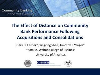 The Effect of Distance on Community Bank Performance  Following Acquisitions  and Consolidations