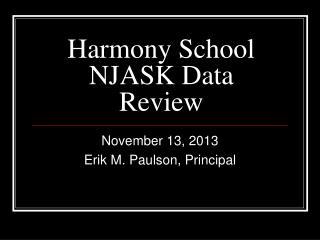 Harmony School NJASK Data Review