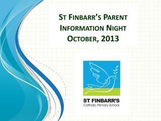 St Finbarr's Parent Information Night October, 2013