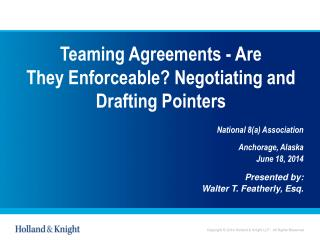 Teaming Agreements - Are  They Enforceable? Negotiating and Drafting Pointers