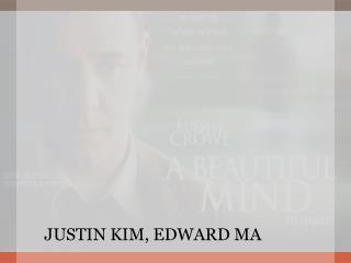 JUSTIN KIM, EDWARD MA