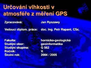Urcov n  vlhkosti v atmosf re z meren  GPS