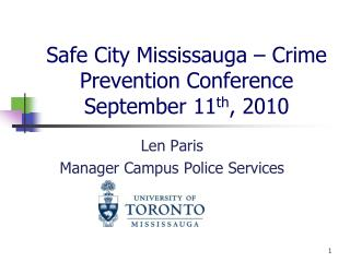 Safe City Mississauga – Crime Prevention Conference  September 11 th , 2010