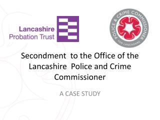 Secondment  to the Office of the Lancashire  Police and Crime Commissioner