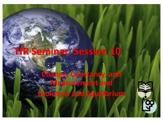 TfR  Seminar: Session 10