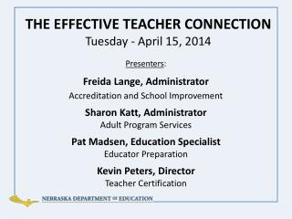 THE EFFECTIVE TEACHER CONNECTION Tuesday - April 15, 2014