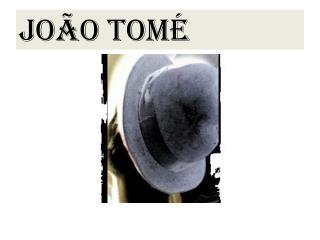 JOÃO TOMÉ