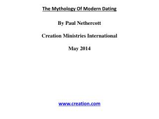 The Mythology Of Modern Dating By Paul  Nethercott Creation Ministries International May 2014