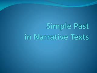 Simple Past in  Narrative Texts