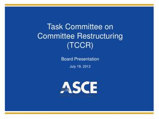 Task Committee on  Committee Restructuring (TCCR)