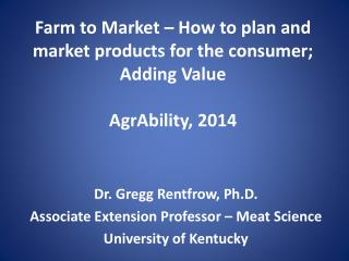 Farm to Market � How to plan and market products for the consumer; Adding Value AgrAbility , 2014