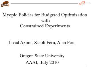 Myopic Policies for Budgeted Optimization  with  Constrained Experiments
