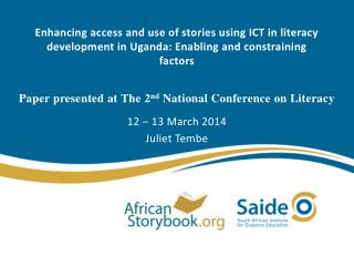Paper presented at The  2 nd  National Conference on Literacy 12 – 13 March 2014 Juliet Tembe