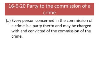16-6-20 Party to the commission of a crime