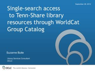 Single-search  access  to  Tenn-Share library resources through  WorldCat  Group Catalog