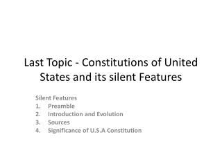 Last Topic - Constitutions of United States and its silent Features