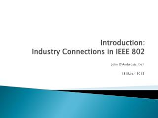 Introduction: Industry Connections in IEEE 802