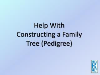 Help With Constructing a Family Tree (Pedigree)