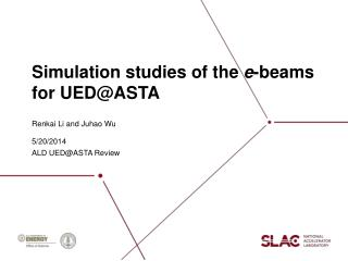 S imulation studies of the  e -beams for UED@ASTA