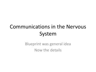 Communications in the Nervous System