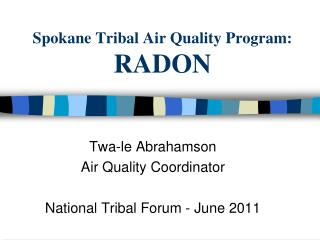 Spokane Tribal Air Quality Program: RADON