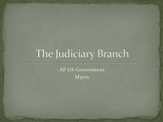 The Judiciary Branch