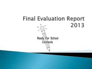 Final Evaluation Report 2013