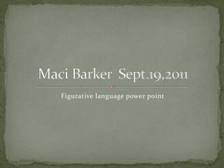 Maci  Barker   Sept.19,2011