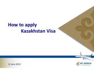 How to apply             Kazakhstan Visa