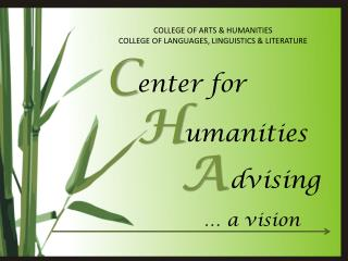 COLLEGE OF ARTS & HUMANITIES COLLEGE OF LANGUAGES, LINGUISTICS & LITERATURE
