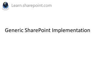 Generic SharePoint Implementation