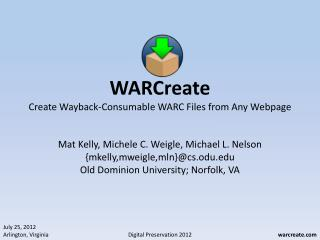 WARCreate Create Wayback-Consumable WARC Files from Any Webpage