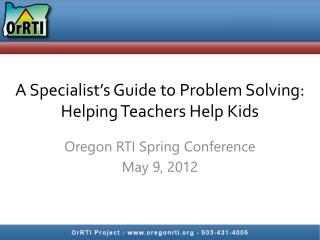 A Specialist's Guide to Problem Solving:  Helping Teachers Help Kids