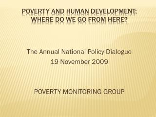 Poverty and Human Development:  where do we go from here?