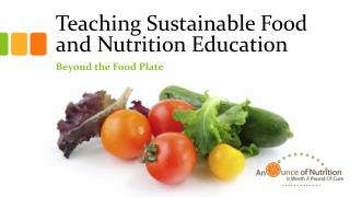 Teaching Sustainable Food and Nutrition Education