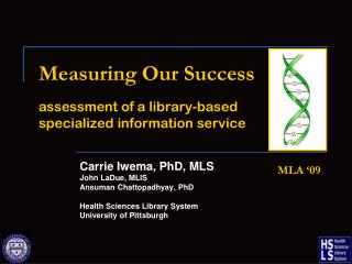 Measuring Our Success assessment of a library-based    specialized information service