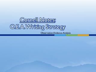 Cornell Notes :  O.E.A. Writing Strategy