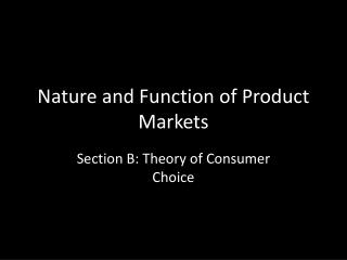 Nature and Function of Product Markets