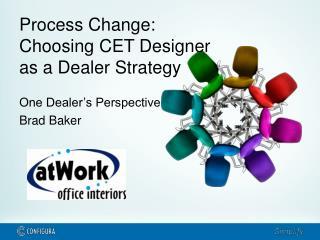 Process Change:  Choosing CET Designer as a Dealer Strategy
