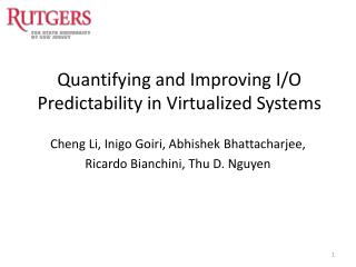 Quantifying and Improving I/O Predictability in Virtualized Systems