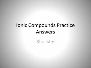 Ionic Compounds Practice Answers
