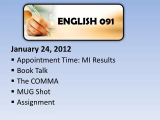 January 24, 2012 Appointment Time: MI Results Book Talk The COMMA MUG Shot Assignment