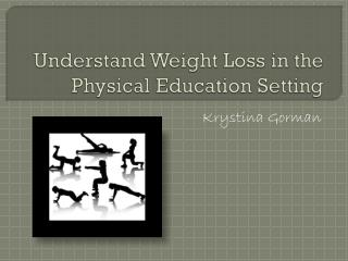 Understand Weight Loss in the Physical Education Setting