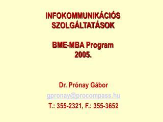 INFOKOMMUNIK CI S SZOLG LTAT SOK  BME-MBA Program 2005.