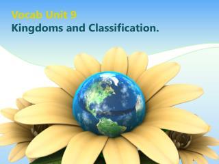 Vocab Unit 9 Kingdoms and Classification.
