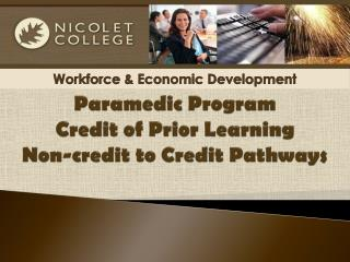 Paramedic Program  Credit of Prior Learning Non-credit to  C redit Pathways