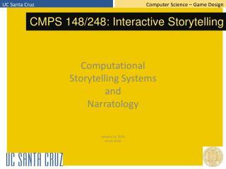 Computational  Storytelling Systems and Narratology January  14,  2010 Arnav Jhala