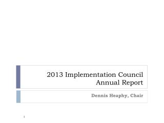 2013 Implementation Council Annual Report