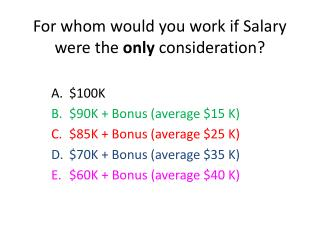 For whom would you work if Salary were the  only  consideration?