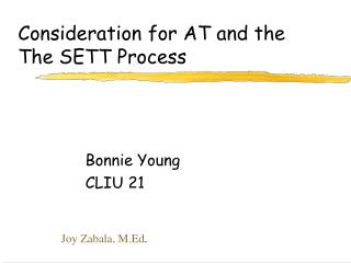 Consideration for AT and the  The SETT Process